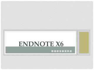 ENDNOTE X6