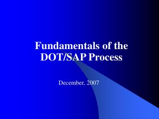 Fundamentals of the  DOT/SAP Process