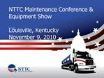 NTTC Maintenance Conference  Equipment Show  Louisville, Kentucky November 9, 2010