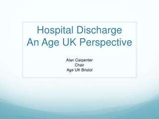 Hospital Discharge An Age UK Perspective
