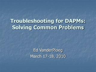Troubleshooting for DAPMs: Solving Common Problems