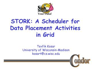 STORK: A Scheduler for Data Placement Activities in Grid