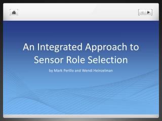 An Integrated Approach to Sensor Role Selection