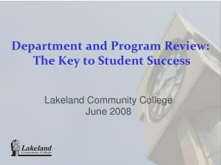 Department and Program Review:  The Key to Student Success