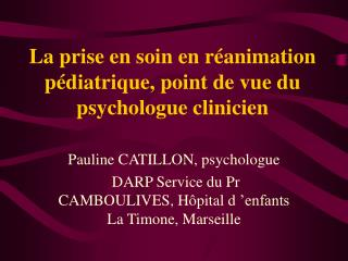 La prise en soin en réanimation pédiatrique, point de vue du psychologue clinicien