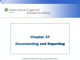 Chapter 37 Documenting and Reporting