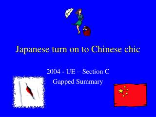 Japanese turn on to Chinese chic