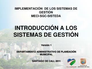 Versión 1 DEPARTAMENTO ADMINISTRATIVO DE PLANEACIÓN MUNICIPAL SANTIAGO DE CALI, 2011