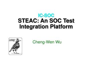 IC-SOC STEAC: An SOC Test Integration Platform