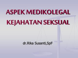 ASPEK MEDIKOLEGAL KEJAHATAN SEKSUAL