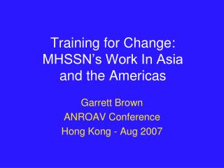 Training for Change: MHSSN's Work In Asia and the Americas