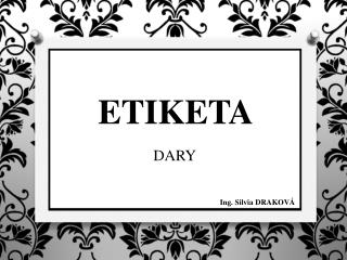 ETIKETA  DARY
