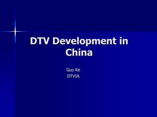 DTV Development in China