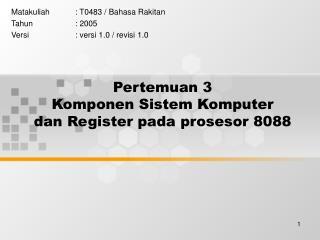 Pertemuan 3 Komponen  Sistem Komputer dan Register pada prosesor 8088