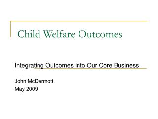 Child Welfare Outcomes
