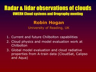Radar & lidar observations of clouds UWERN Cloud systems and Orography meeting