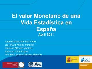 El valor Monetario de una Vida Estadística en España Abril 2011