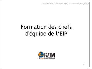 Formation des chefs d'équipe de l'EIP