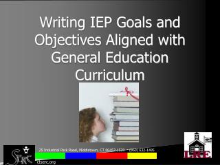 Writing IEP Goals and Objectives Aligned with General Education Curriculum