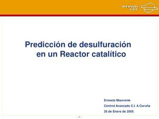 Predicci n de desulfuraci n en un Reactor catal tico