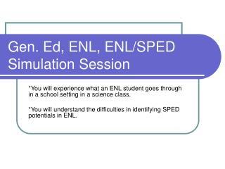 Gen. Ed, ENL, ENL/SPED Simulation Session