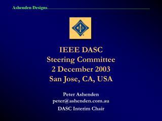 IEEE DASC Steering Committee 2 December 2003 San Jose, CA, USA