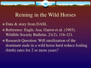 Reining in the Wild Horses