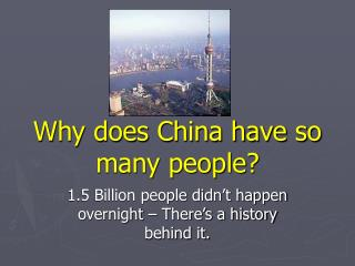 Why does China have so many people