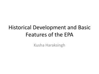 Historical Development and Basic Features of the EPA