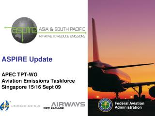 ASPIRE Update APEC TPT-WG  Aviation Emissions Taskforce Singapore 15/16 Sept 09