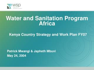 Water and Sanitation Program Africa Kenya Country Strategy and Work Plan FY07