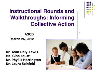 Instructional Rounds and Walkthroughs: Informing Collective Action