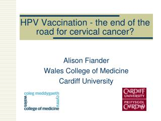 HPV Vaccination - the end of the road for cervical cancer?