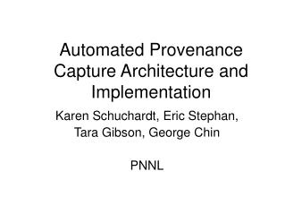 Automated Provenance Capture Architecture and Implementation