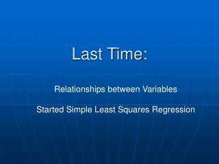 Last Time: