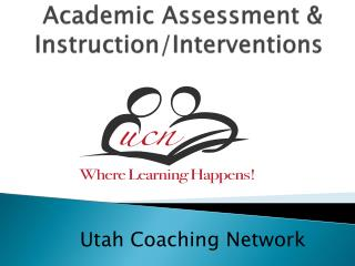 Academic Assessment & Instruction/Interventions