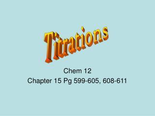 Chem 12 Chapter 15 Pg 599-605, 608-611