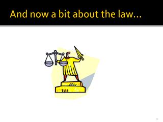 And now a bit about the law…
