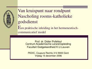 Prof. dr. Didier Pollefeyt Centrum Academische Lerarenopleiding