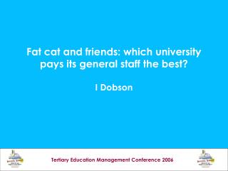 Fat cat and friends: which university pays its general staff the best? I Dobson