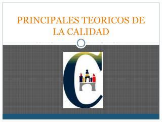 PRINCIPALES TEORICOS DE LA CALIDAD