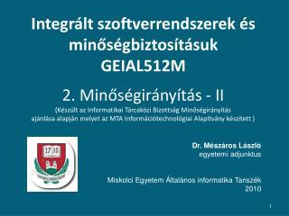 Integrált szoftverrendszerek és minőségbiztosításuk  GEIAL512M