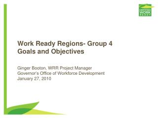 Work Ready Regions- Group 4 Goals and Objectives
