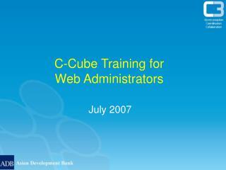 C-Cube Training for  Web Administrators