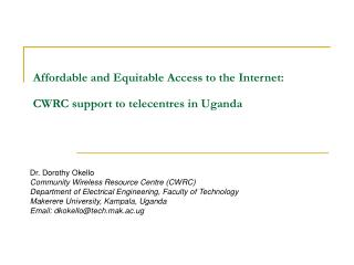 Affordable and Equitable Access to the Internet: CWRC support to telecentres in Uganda