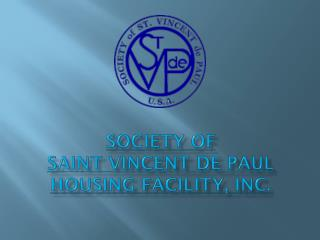SOCIETY OF SAINT VINCENT DE PAUL HOUSING FACILITY, INC.