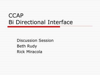 CCAP Bi Directional Interface