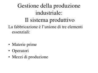 Gestione della produzione industriale:  Il sistema produttivo