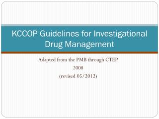 KCCOP Guidelines for Investigational Drug Management