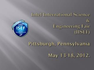 At the following IISEF site:  http ://societyforscience/isef/document You will find:
